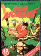 Henri Vernes - BOB MORANE - La Vallée Infernale ( + La BD ) - Ananké Poche - BMP 2027 - ( 2004 ) . - Aventure