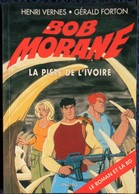 Henri Vernes - BOB MORANE - La Piste De L'Ivoire  ( + La BD ) - Ananké Poche - BMP 2030 - ( 2005 ) . - Aventure