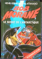 Henri Vernes - BOB MORANE - Le Secret De L' Antarctique ( + La BD ) - Ananké Poche - BMP 2031 - ( 2005 ) . - Aventure