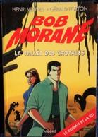 Henri Vernes - BOB MORANE - La Vallée Des Crotales ( + La BD ) - Ananké Poche - BMP 2036 - ( 2005 ) . - Aventure