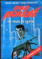 Henri Vernes & Dino Attanasio - BOB MORANE - Les Tours De Cristal ( + La BD ) - Ananké  Poche - BMP 2037 - ( 2005 ) . - Aventure