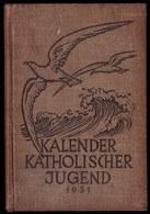 KALENDER BUCH ** KATHOLISCHER JUGEND 1931 - Ernst Drouven - Herder - Viele Bilder 415 Pag. - Kalender