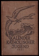 KALENDER BUCH ** KATHOLISCHER JUGEND 1931 - Ernst Drouven - Herder - Viele Bilder 415 Pag. - Calendriers