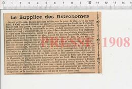 Presse 1908 Le Supplice Des Astronomes Observatoire Astronomique Sur Le Mont-Blanc Bouillon De Chamonix 216E10 - Vieux Papiers