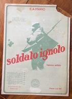 SPARTITO MUSICALE VINTAGE SOLDATO IGNOTO  Di E.A.MARIO   Copertina  Da Riparare - Musica Popolare