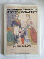 La Vie Tumultueuse Et échevelée De Louis Napoléon Bonaparte Par Paul Ducatel. Tome VII. Ed. Grassin - Art