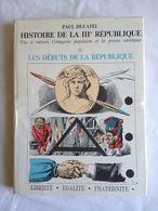 Histoire De La IIIè République Vue à Travers L'imagerie Populaire Et La Presse Satirique. Tome 2 : Naissance. Ducatel. - Art