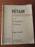 Livre PETAIN ET LA CINQUIEME COLONNE De 1944 Par Albert BAYET - édition FRANC TIREUR - 104 Pages - 14 Photos - Documents