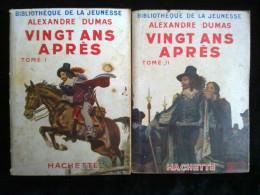Alexandre Dumas: Vingt Ans Après Tomes I & II/Hachette, Bib. De La Jeunesse,1950 - Hachette