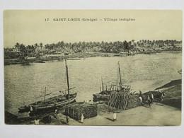 C. P. A. : Sénégal : SAINT-LOUIS : Village Indigène, Animé - Sénégal