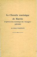 LA CLIENTELE TOURISTIQUE DE BIARRITZ < ETAT Numérique Des ETRANGERS (1879-1939) Par Michel CHADEFAUD - Pays Basque
