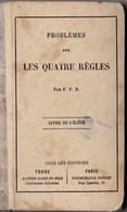 1886 Problèmes Sur Les Quatre Règles  Par F.P.B.  éditeurs Alfred Mame Et Fils  Poussielgue Frères Mauvais état - Livres, BD, Revues
