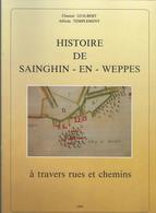 REGIONALISME- 59- éd. 1989- Histoire De SAINGHIN EN WEPPES à Travers Rues Et Chemins-. Guilbert- . Templement- -Pedron - Histoire