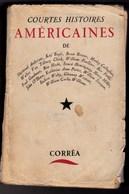 1948 Courtes Histoires Américaines De Sherwood Anderson, Kay Boyle,Bessie Breuer...Corréa  BE - Livres, BD, Revues