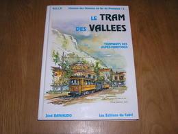 LE TRAM DES VALLEES Tramways Des Alpes Maritimes Provence Vésubie Grasse Nice Vence Tinée Gare Trams Ponts Ligne Rail - Chemin De Fer & Tramway