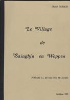 REGIONALISME- Nord- 59- 1989- SAINGHIN EN WEPPES-le Village De Sainghin En Weppes Pdt La Révolution Française-GUILBERT - Geschichte