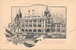 Carte Précurseur - EXPOSITION UNIVERSELLE DE PARIS 1900 - Le Palais Des Forêts, Chasse, Pêche Et Cueillettes. .......... - Expositions