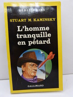 L'Homme Tranquille En Pétard De Kaminsky, Stuart,  Série Noire (cai50) - Série Noire
