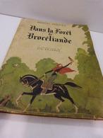 Dans La Forêt De Brocéliande Marcel Hervieu Illustré Par Zyg Brunner 1944 (cai50) - Livres, BD, Revues