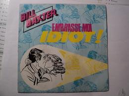 45 TOURS BILL BAXTER. 1985. VIRGIN 90 101 EMBRASSE MOI IDIOT / COMPTER SUR SES DOIGTS. - Vinyles