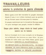 """""""TRAVAILLEURS  SABOTEZ LA PRODUCTION DE GUERRE ALLEMANDE   ........... - Documents"""