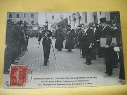 8G 7728 CPA 1910 - 63 INAUGURATION DE L'EXPOSITION DE CLERMONT FERRAND, PAR M. FALLIERES, PRESIDENT DE LA REPUBLIQUE... - Inaugurations