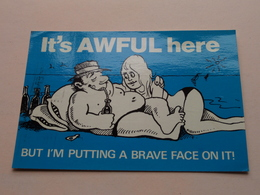 It's AWFUL Here But I'm Putting A Brave Face On It ! ( U.K. ) Anno 1982 ( Zie Foto ) ! - Humour