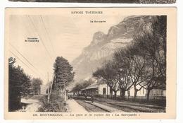 CPA Montmélian La Gare Et Le Rocher Dit La Savoyarde 73 Savoie - Montmelian