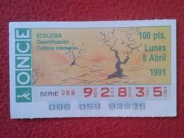 CUPÓN DE ONCE SPANISH LOTERY CIEGOS SPAIN LOTERÍA ESPAÑA BLIND ECOLOGÍA ECOLOGY DESERTIFICACIÓN CULTIVOS INTENSIVOS 1991 - Billetes De Lotería