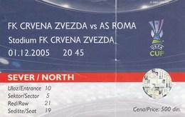 Ticket FC Red Star Crvena Zvezda Belgrade Serbia  FC AS Roma Ltaly  2005. Fc Football Match UEFA - Tickets D'entrée