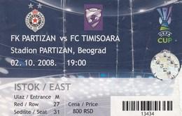 Ticket FC FK Partizan Belgrade Serbia  FC Timisoara Romania 2008. Fc Football Match UEFA - Tickets D'entrée
