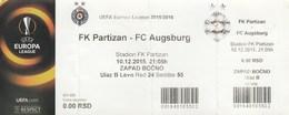 Ticket FC FK Partizan Belgrade Serbia  FC Augsburg Germany 2015. Fc Football Match UEFA - Tickets D'entrée