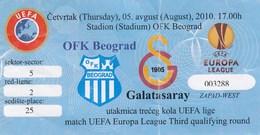 Ticket FC OFK Beograd Belgrade Serbia  FC SK Galatasaray Istanbul Turkey 2010. Fc Football Match UEFA - Tickets D'entrée