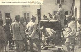 WWI - Nos Poilus Au Cantonnement - La Cuisine Roulante - Ed/ Impression. Réunies De Nancy - War 1914-18