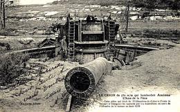 WWI -le Canon De 380 Mm Qui Bombardait Amiens -l'Ame De La Pièce  Ed. R Caron - War 1914-18