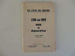 Dépliant Touristique 61 P. Sur Lion-sur-Mer Hier Et Aujourd'hui Par Pierre Cogny Docteur-es-Lettres. - Dépliants Touristiques