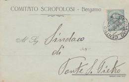 STORIA POSTALE - COMITATO SCROFOLOSI - BERGAMO -  VIAGGIATA PER PONTE S. PIETRO (BERGAMO) - 1900-44 Vittorio Emanuele III