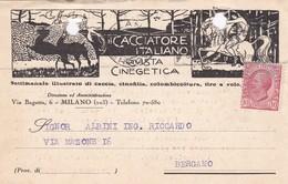 CARTOLINA POSTALE - MILANO - IL CACCIATORE ITALIANO, RIVISTA CINEGETICA - VIAGGIATA PER BERGAMO - 1900-44 Vittorio Emanuele III