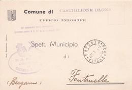 STORIA POSTALE - COMUNE DI CASTIGLIONE OLANA ( VARESE) UFFICO ANAGRAFE - VIAGGIATA PER FONTALELLA (BERGAMO) - 1900-44 Vittorio Emanuele III