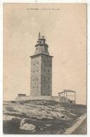 LA CORUNA - Torre De Hercules - Phares