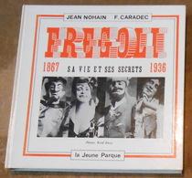 Fregoli 1867-1936 Sa Vie Et Ses Secrets - Biografia