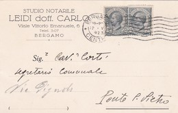 STORIA POSTALE - BERGAMO - STUDIO NOTARILE , LEIDI DOTT. CARLO - VIAGGIATA PER PONTE S. PIETRO ( BERGAMO) - 1900-44 Vittorio Emanuele III
