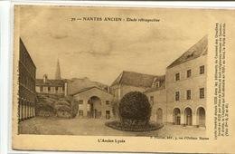 """CPA Nantes Ancien Etude Rétrospective N° 70 """"L'Ancien Lycée"""" - Nantes"""