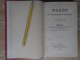 LIBRO ALEDO SU DESCRIPCIÓN E HISTORIA AÑO 1901 ORIGINAL,1ª EDICIÓN.RARO,UNICO PARA VENTA. Editorial: Madrid Año De Publi - Histoire Et Art