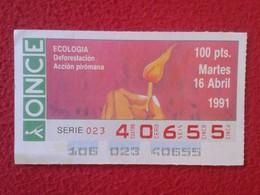 CUPÓN DE ONCE SPANISH LOTERY CIEGOS SPAIN LOTERÍA ESPAÑA BLIND ECOLOGÍA ECOLOGY DEFORESTACIÓN ACCIÓN PIRÓMANA ARSONIST - Billetes De Lotería