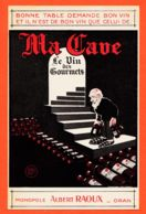 Nw5899 Rare ORAN Algérie ALBERT RAOUX Monopole MA CAVE Le Vin Des Gourmets Vin Oranie 12° Cppub 1930s - Oran