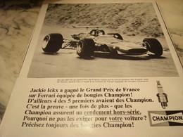 ANCIENNE  PUBLICITE UNE FERRARI ET JACKIE ICKS GRAND PRIX DE FRANCE ET BOUGIE CHAMPION 1968 - Transports
