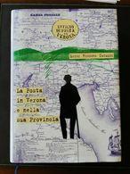 LIBRERIA FILATELICA: LA POSTA IN VERONA E NELLA SUA PROVINCIA DI CATALDI LUIGI - Filatelia E Storia Postale