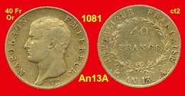 40 Francs Or France G1081 De An 13A (1804) TB+ (ct2) Napoléon Empereur, Tête Nue, Calendrier Révolutionnaire Atelier De - Or