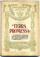 1922 BONIFICHE TOSCANA SARDEGNA CAMPANIA BERTARELLI L.V. TERRA PROMESSA. LE BONIFICHE DI COLTANO, SANLURI, LICOLA E VAR- - Libri, Riviste, Fumetti